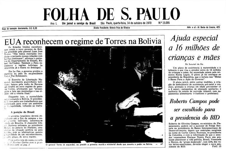 1970: EUA reconhecem governo de Torres na Bolívia após queda de Ovando