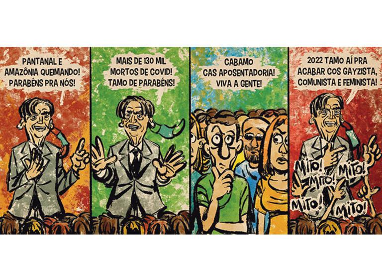 """Charge de Leandro Assis e Triscila Oliveira tem quatro cenas. Na primeira, o presidente Jair Bolnonaro diz, observado por uma multidão de pessoas: """"Pantanal e Amazônia queimando! Parabéns pra nós!"""". Na segunda, ele continua: """"Mais de 130 mil mortos de Covid! Tamo de parabéns"""". Na terceira, mais uma frase, com as pessoas com cara de desconfiadas: """"Cabamo cas aposentadoria! Viva a gente"""". Na quarta, o presidente afirma """"2022 tamo aí pra acabar cos gayzista, comunista e feminista!"""", e a multidão grita """"Mito! Mito! Mito! Mito! Mito!""""."""