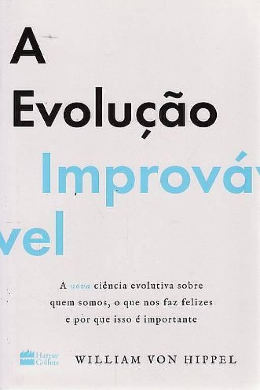 Capa do livro 'A Evolução Improvável', de William von Hippel