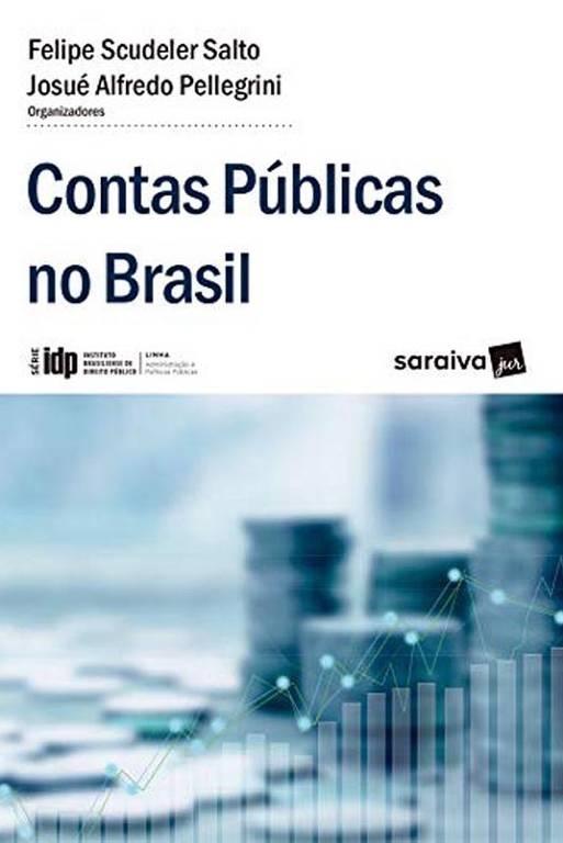 Capa do livro 'Contas Públicas no Brasil, de Felipe Scudeler Salto e Josué Alfredo Pellegrini, ed. SaraivaJus
