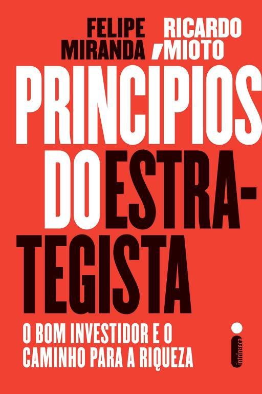 Capa do livro 'Princípios do Estrategista - O bom investidor e o caminho para a riqueza' - cor do fundo laranja, com escritos em preto e branco