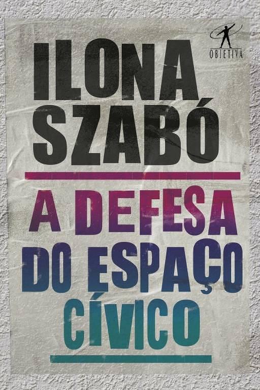 Capa do livro A Defesa do Espaço Cívico, de Ilona Szabó