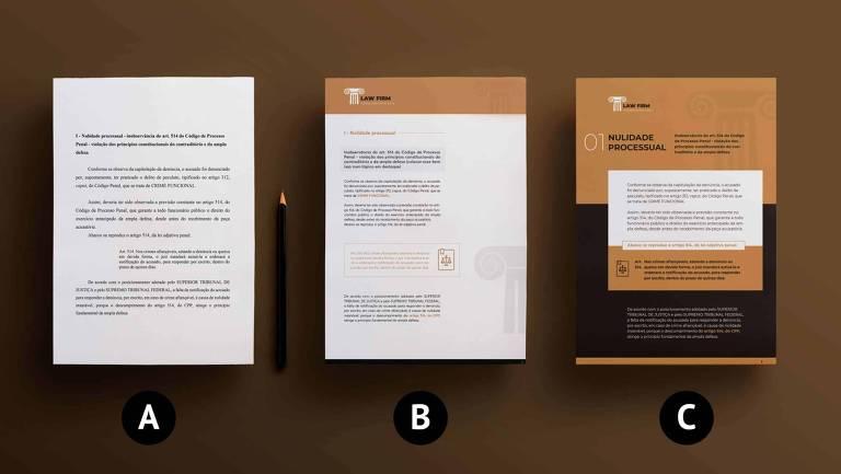 """Três páginas indicadas como """"A"""", """"B"""" e """"C"""". """"A"""" é uma petição que usa somente texto para explicar o andamento de processo. """"B"""" é o mesmo documento, mas indica o andamento de processo com alguns elementos visuais, como a distribuição de informações com cores diferentes e ícones. """"C"""" também é o mesmo documento, mas ele está repleto de recursos gráficos. Além do uso de cores diferentes, em tons terrosos, as informações são distribuídas em boxes e a página conta com ícones e tamanhos variados de tipografia. Entre """"A"""" e """"B"""" há um lápis."""