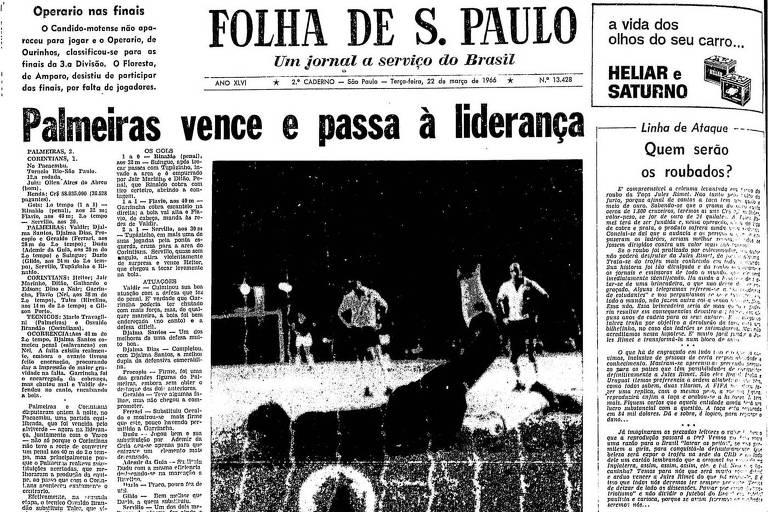 Folha de S.Paulo de 22 de março de 1966 relatava vitória por 2 a 1 do Palmeiras sobre o Corinthians, em duelo válido pelo Rio-São Paulo