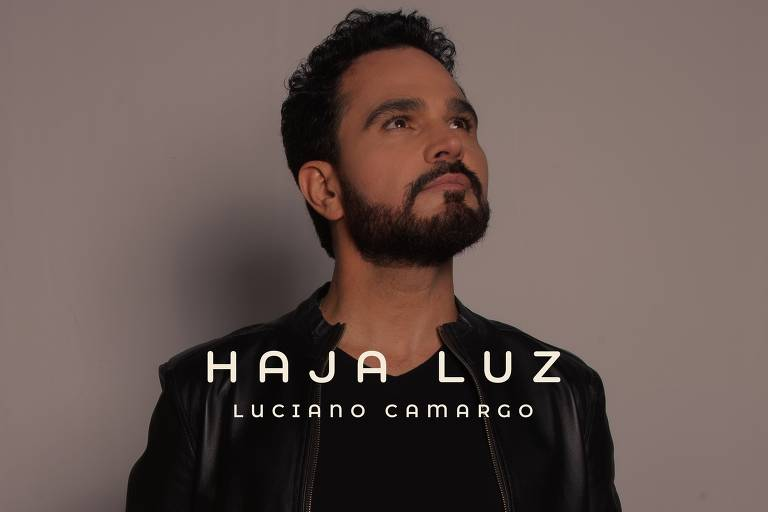 Luciano Camargo lança o single 'Haja Luz'