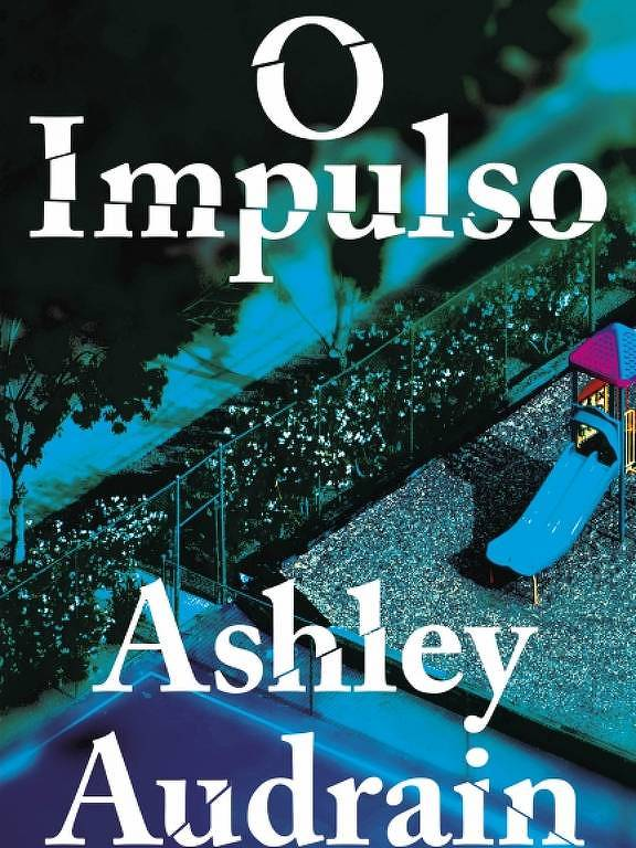 O Impulso, de Ashley Audrain