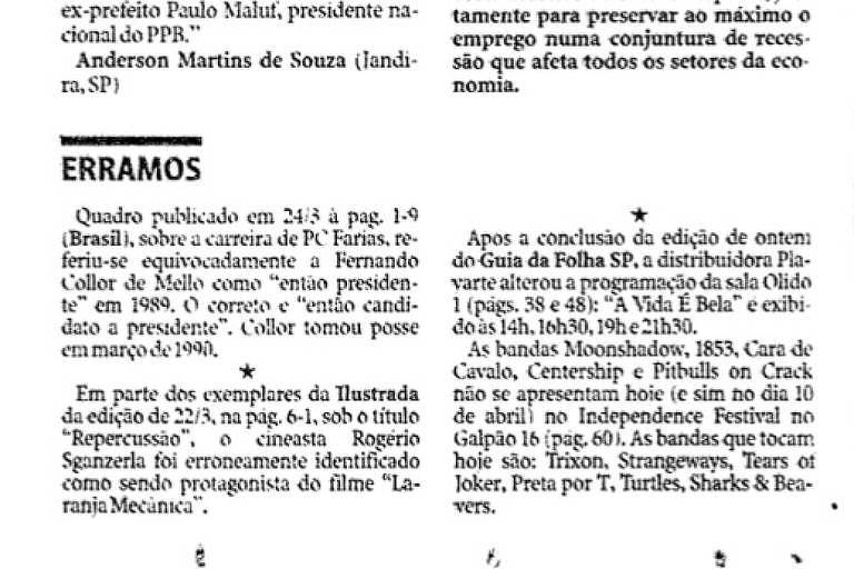 """Reprodução da seção de correção de erros da Folha, da data de 27 de março de 1999. Nela, entre outras erratas, lê-se a seguinte: """"Em parte dos exemplares da Ilustrada da edição de 22/3, na pág. 6-1, sob o título """"Repercussão"""", o cineasta Rogério Sganzerla foi erroneamente identificado como sendo protagonista do filme """"Laranja Mecânica""""."""