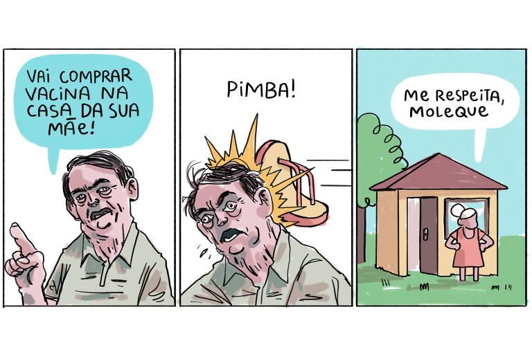 """Charge em três quadros, no primeiro Jair Bolsonaro diz """"Vai comprar vacina na casa da sua mãe!"""". No segundo um chinelo o atinge por trás, """"pimba!"""". No terceiro, uma senhora na frente de sua casa diz, """"Me respeita, moleque"""""""