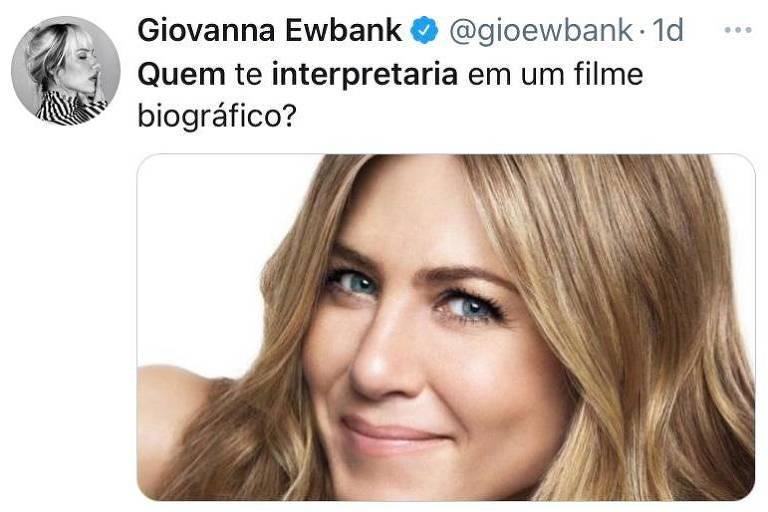 A atriz e apresentadora Giovanna Ewbank escolheu a atriz Jennifer Aniston para interpretá-la