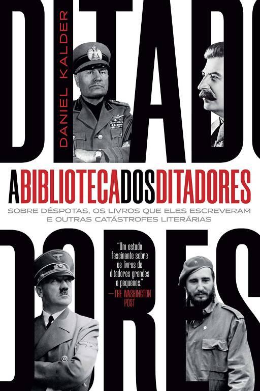 'A Biblioteca dos Ditadores', de Daniel Kalder