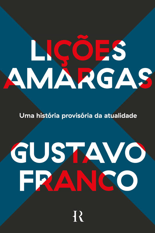 Capa do livro Lições Amargas, do economista Gustavo Franco. Editora: Intrínseca | Selo História Real.