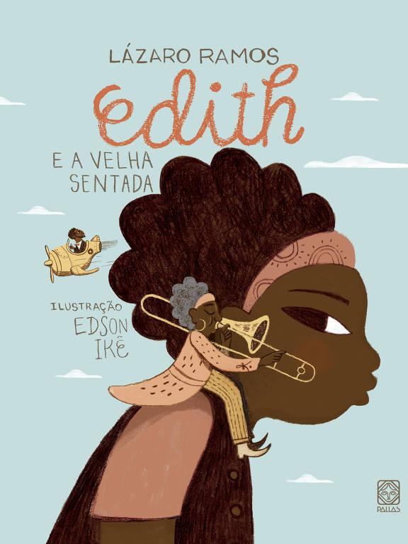 """Capa do livro """"Edith e a Velha Sentada"""", de Lázaro Ramos"""