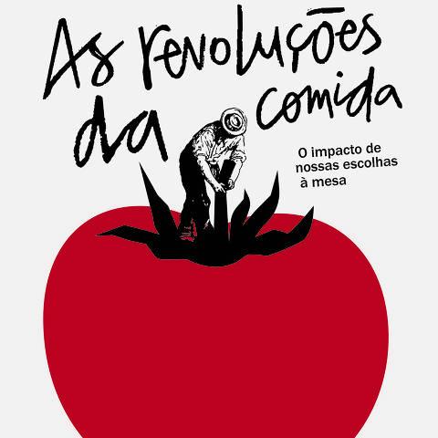 Capa do livro 'As Revoluções da Comida', de Rafael Tonon . (Foto:Divulgação)