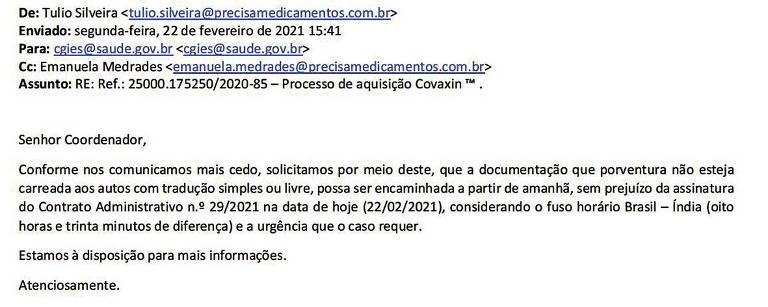 Email enviado pelo advogado Túlio Silveira a uma área técnica do Ministério da Saúde mostra que ele contava com contrato da Covaxin assinado em 22 de fevereiro, antes mesmo de remessa do processo para consultoria jurídica da pasta