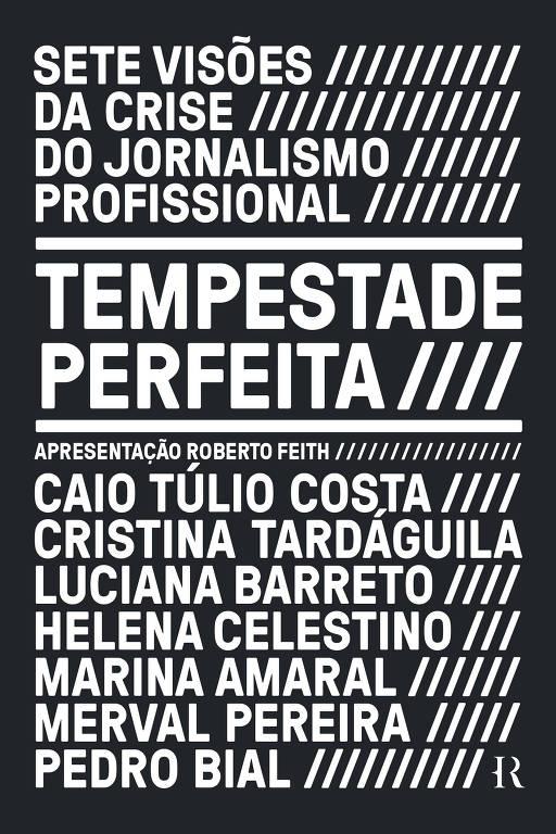 A imagem da capa do livro 'Tempestade Perfeita', que traz sete visões da crise do jornalismo profissional, publicado pelo selo História Real, da Editora Intrínseca