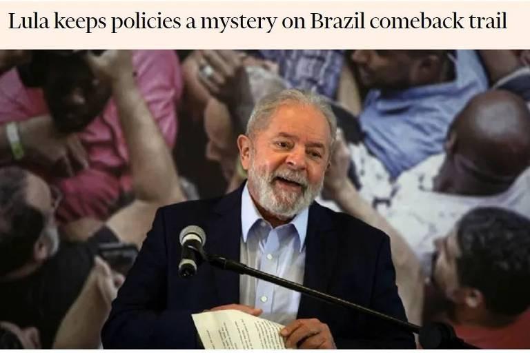 Financial Times questiona 'mistério' e cobra o que Lula quer fazer, se eleito
