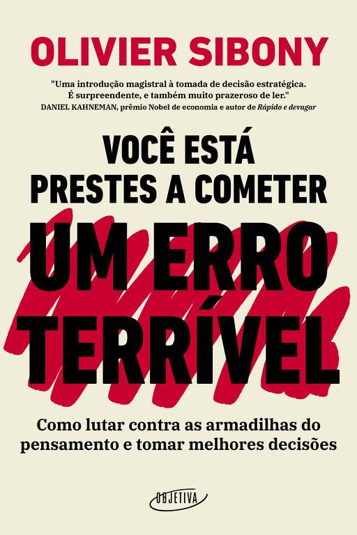 """Capa do livro """"Você Está Prestes a Cometer um Erro Terrível"""", de Oliver Sibony"""