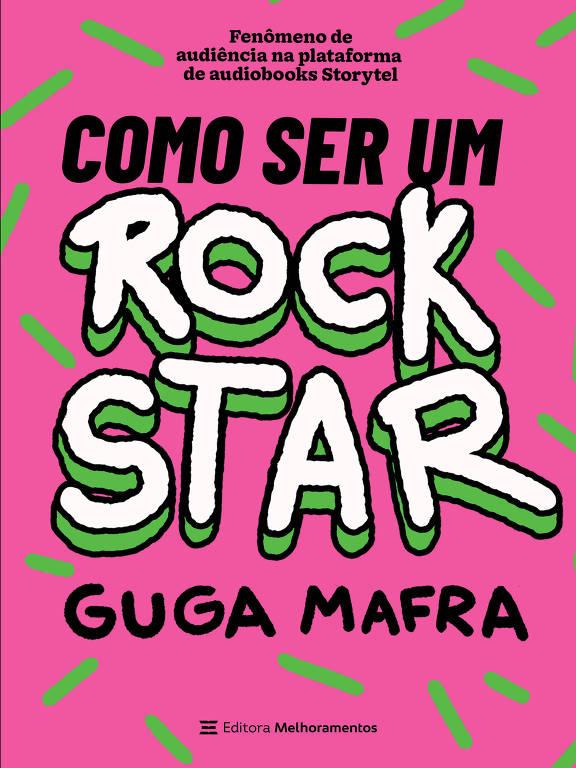 Capa do livro 'Como ser um Rock Star', de Guga Mafra