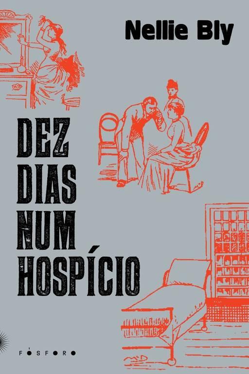 """Capa do livro """"Dez Dias Num Hospício"""", de Nelly Bly, lançado pela Editora Fósforo com prefácio de Patrícia Campos Mello"""