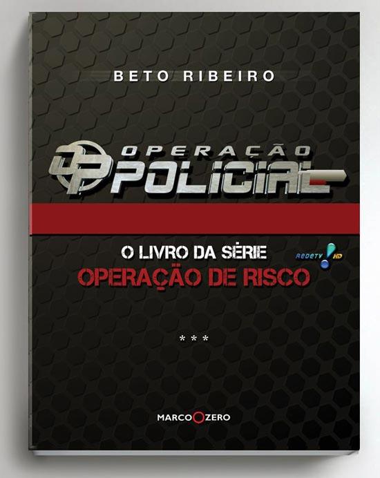 """""""Operação Policial"""", o livro da série """"Operação de Risco"""", que estreia na Rede TV! em fevereiro"""