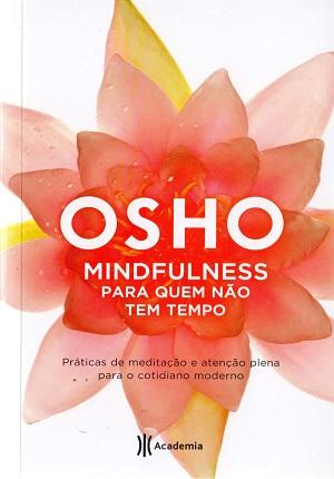 Um pensamento gera uma cadeia de sentimentos similares que se seguem a ele; livro fala sobre se manter meditativo